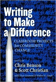 Writing to Make a Difference: Classroom Projects for Community Change