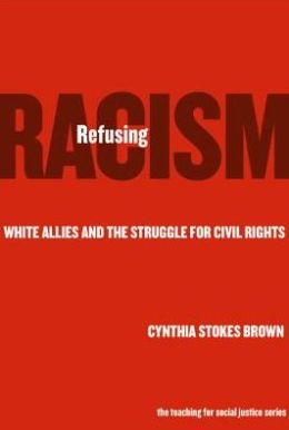Refusing Racism: White Allies and the Struggle for Civil Rights