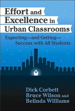 Effort & Excellence in Urban Classrooms: Expecting & Getting--Success With All Students