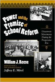 Power and the Promise of School Reform: Grassroots Movements During the Progressive Era