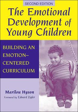 The Emotional Development of Young Children: Building an Emotion-Centered Curriculum, 2nd Ed.
