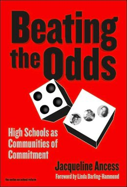 Beating the Odds: High Schools as Communities of Commitment