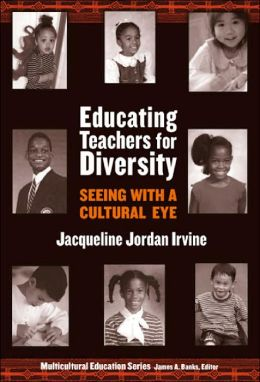 Educating Teachers for Diversity: Seeing with a Cultural Eye