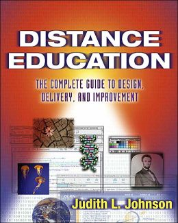 Distance Education: The Complete Guide to Design, Delivery and Improvement