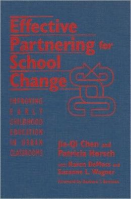 Effective Partnering for School Change: Improving Early Childhood Education in Urban Classrooms