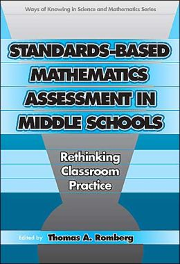 Standards-Based Mathematics Assessment in Middle School: Rethinking Classroom Practice