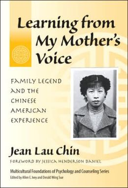 Learning from My Mother's Voice: Family Legend and the Chinese American Experience