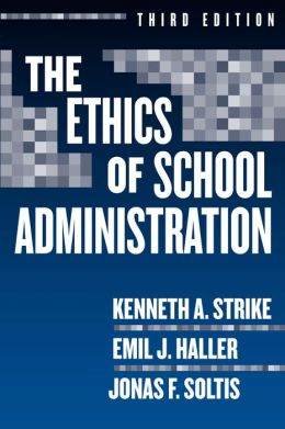 The Ethics of School Administration, Third Edition