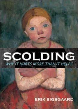 Scolding: Why It Hurts More Than It Helps