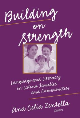 Building on Strength: Language and Literacy in Latino Families and Communities