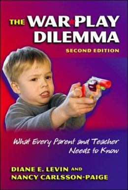 The War Play Dilemma: What Every Parent and Teacher Needs to Know, 2nd Edittion
