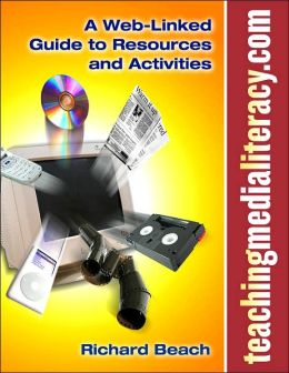 teachingmedialiteracy.com: A Web-Linked Guide to Resources and Activities