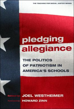 Pledging Allegiance: The Politics of Patriotism in American's Schools