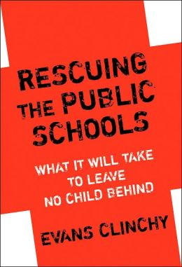 Rescuing the Public Schools: What It Will Take to Leave No Child Behind