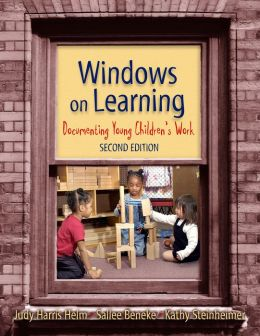 Windows on Learning: Documenting Young Children's Work, 2nd Edition