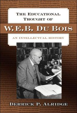 The Educational Thought of W.E.B Du Bois: An Intellectual History