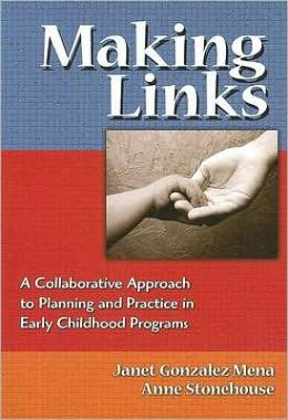 Making Links: A Collaborative Approach to Planning and Practice in Early Childhood Programs