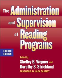 The Administration and Supervision of Reading Programs, 4th Edition