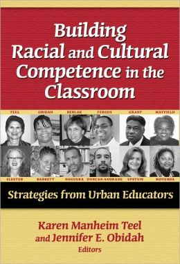 Building Racial and Cultural Competence in the Classroom: Strategies for Urban Educators