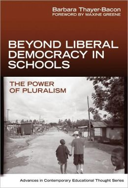 Beyond Liberal Democracy in Schools: The Power of Pluralism
