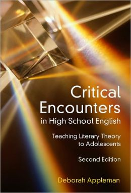 Critical Encounters in High School English: Teaching Literacy Theory to Adolescents, 2nd Edition