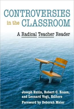 Controversies in the Classroom: A Radical Teacher Reader