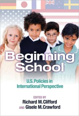 Beginning School: U.S. Policies in International Perspective