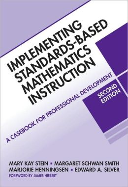 Implementing Standards-Based Mathematics Instruction: A Casebook for Professional Development, 2nd Edition