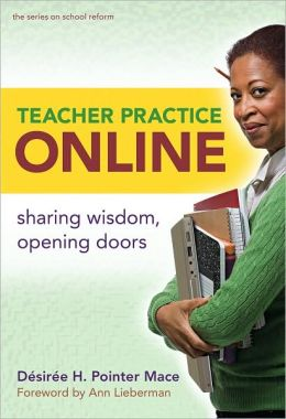 Teacher Practice Online: Sharing Wisdom, Opening Doors