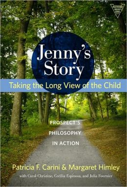 Jenny's Story: Taking the Long View of the Child, Prospect's Philosophy in Action