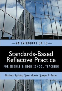 An Introduction to Standards-Based Reflective Practice for Middle and High School Teaching