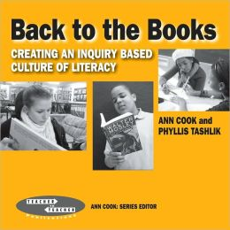 Back to the Books : Creating an Inquiry-Based Culture of Literacy