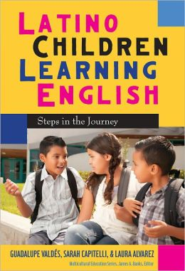 Latino Children Learning English: Steps in the Journey