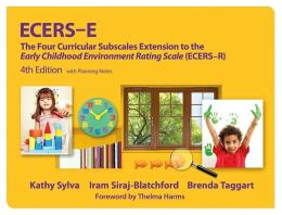 ECERS-E---The Four Curricular Subscales Extension to the Early Childhood Environment Rating Scale (ECERS-R), 4th Edition with Planning Notes