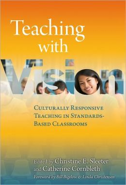 Teaching with Vision: Culturally Responsive Teaching in Standards-Based Classrooms