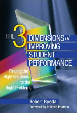 The 3 Dimensions of Improving Student Performance: Find the Right Solutions to the Right Problems