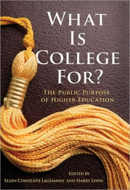 What Is College For?: The Public Purpose of Higher Education