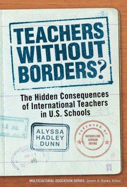 Teachers Without Borders?: The Hidden Consequences of International Teachers in U.S. Schools