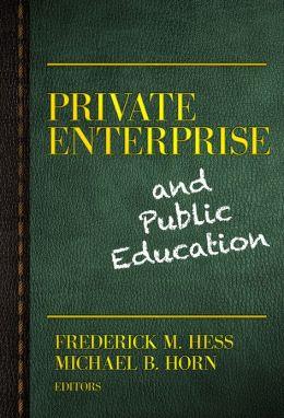 Private Enterprise and Public Education