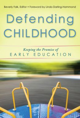 Defending Childhood: Keeping the Promise of Early Education