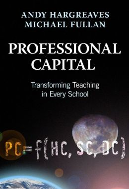 Professional Capital: Transformng Teaching in Every School