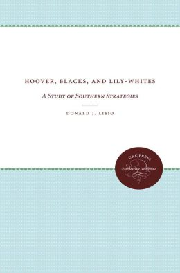 Hoover, Blacks, and Lily-Whites: A Study of Southern Strategies