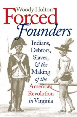 holton forced founders Woody holton upends what we think we know of the constitutions origins by telling the history of the average americans who challenged the framers of the constitution and forced on them the revisions that produced the document we now venerate the framers who gathered in philadelphia in 1787 were.