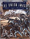 The Union Image: Popular Prints of the Civil War North