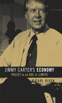Jimmy Carter's Economy: Policy in an Age of Limits