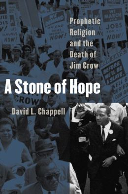A Stone of Hope: Prophetic Religion and the Death of Jim Crow