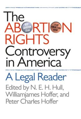 The Abortion Rights Controversy in America: A Legal Reader