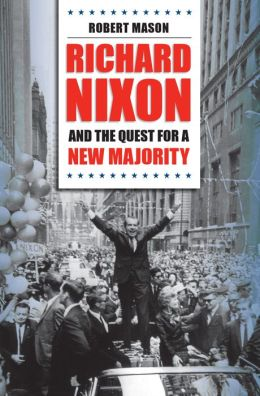 Richard Nixon and the Quest for a New Majority