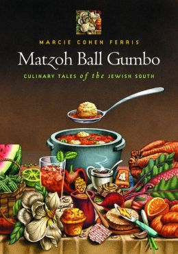 Matzoh Ball Gumbo: Culinary Tales of the Jewish South