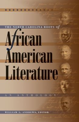 The North Carolina Roots of African American Literature: An Anthology